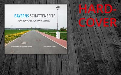 Bayerns Schattenseite. Flächenverbrauch ohne Ende?