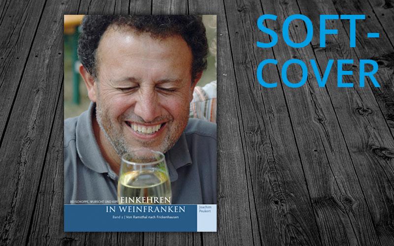 Bei Schoppe, Wurscht und Kipf – Einkehren in Weinfranken