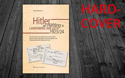 Hitler als Häftling in Landsberg am Lech